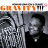 Gravity!!!, Howard Johnson